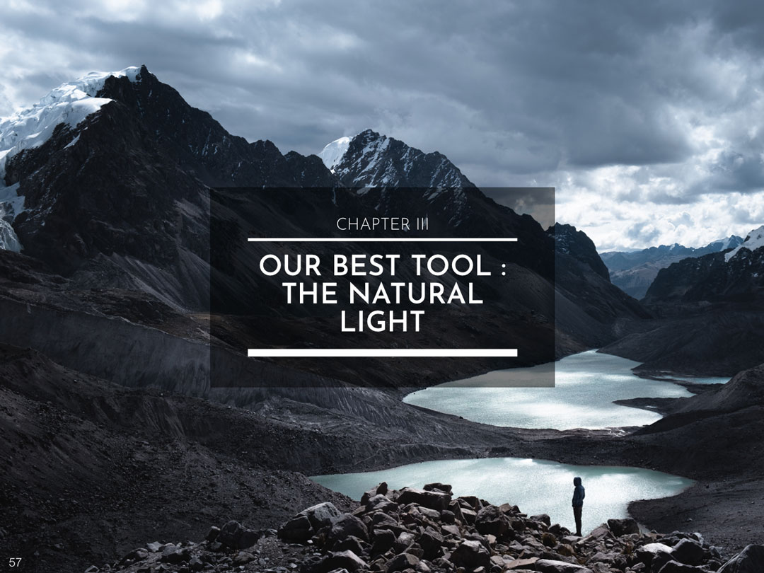 CHAPTER III : OUR BEST TOOL - THE NATURAL LIGHT